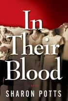 In Their Blood ebook by Sharon Potts