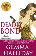 Deadly Bond ebook by Gemma Halliday