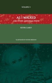 As I Walked (and other Christmas poems) ebook by Kevin Carey