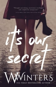 It's Our Secret ebook by W. Winters, Willow Winters