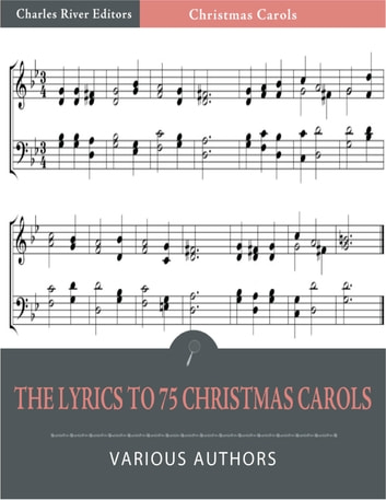 The Lyrics to 75 Christmas Carols (Illustrated Edition) ebook by Various