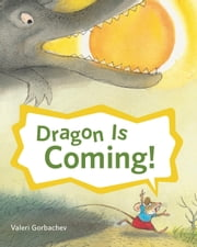 Dragon Is Coming! ebook by Valeri Gorbachev