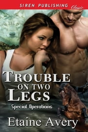 Trouble on Two Legs ebook by Etaine Avery