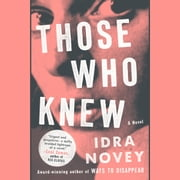 Those Who Knew - A Novel audiobook by Idra Novey