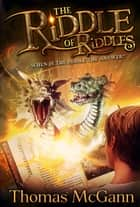 The Riddle of Riddles ebook by