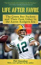 Life After Favre ebook by Phil Hanrahan