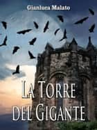 La Torre del Gigante eBook by Gianluca Malato