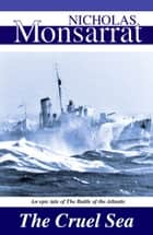 The Cruel Sea eBook by Nicholas Monsarrat