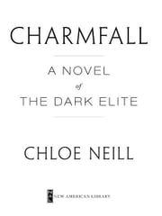 Charmfall - A Novel of The Dark Elite ebook by Chloe Neill