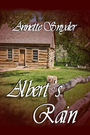 Albert's Rain ebook by Annette Snyder