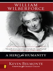 William Wilberforce - A Hero for Humanity ebook by Kevin Belmonte