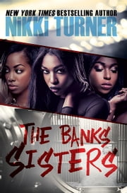 The Banks Sisters ebook by Nikki Turner