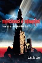 Monsters and Miracles ebook by James Pittaro