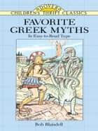 Favorite Greek Myths ebook by Bob Blaisdell