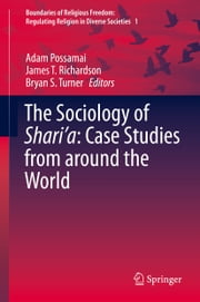The Sociology of Shari'a: Case Studies from around the World ebook by Adam Possamai,James T Richardson,Bryan S Turner