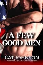 A Few Good Men - a Red Hot & Blue novel ebook by Cat Johnson