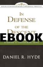 In Defense of the Descent ebook by Daniel R. Hyde