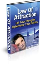 The Law of Attraction - Getting Everything You Want Out of Life Through the Power of Your Own Mind ebook by Fatir Siddiqui