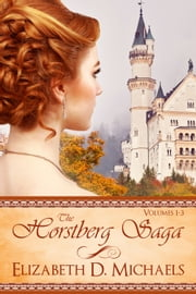 Horstberg Saga Volumes 1-3 - (Behind the Mask, A Matter of Honor, For Love and Country) ebook by Elizabeth D. Michaels,Anita Stansfield