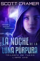 La noche de la luna púrpura ebook by Scott Cramer