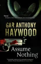 Assume Nothing ebook by Gar Anthony Haywood