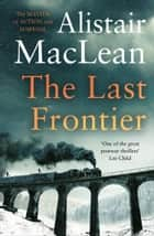 The Last Frontier ebook by Alistair MacLean