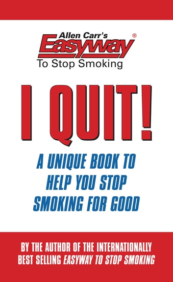 I Quit! ebook by Allen Carr
