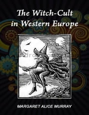 The Witch Cult in Western Europe ebook by Margaret Alice Murray