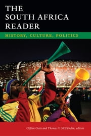 The South Africa Reader - History, Culture, Politics ebook by Clifton Crais,Thomas V. McClendon