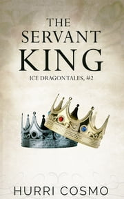 The Servant King ebook by Hurri Cosmo