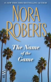 The Name of the Game ebook by Nora Roberts