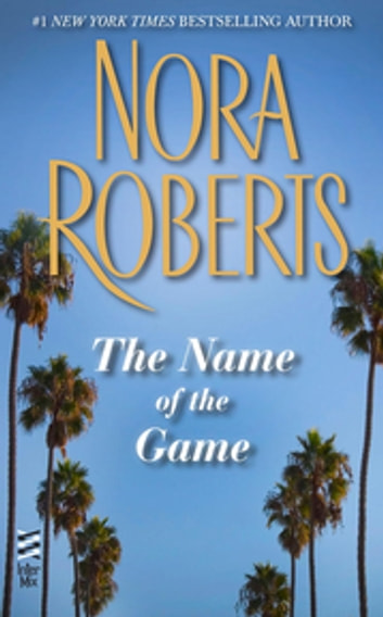 The Name Of The Game Ebook By Nora Roberts 9781101569658 Rakuten