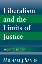Liberalism and the Limits of Justice ebook by Sandel, Michael J.