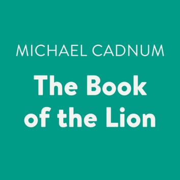 The Book of the Lion audiobook by Michael Cadnum