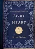 Right From the Heart ebook by Bryant Wright