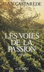 Les Voies de la passion ebook by Jean Castarède
