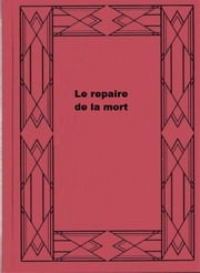 Le repaire de la mort ebook by Pierre Saurel
