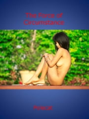 The Force of Circumstance ebook by Polecat