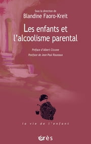 Les enfants et l'alcoolisme parental ebook by Blandine FAORO-KREIT
