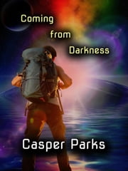 Coming from Darkness ebook by Casper Parks