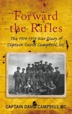 Forward the Rifles ebook by David Campbell