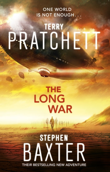 The Long War - (Long Earth 2) eBook by Terry Pratchett,Stephen Baxter
