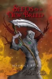 Seeds Of A New Breed ebook by Maurice Rice