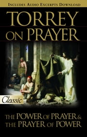 Torrey on Prayer ebook by Torrey, R.A.