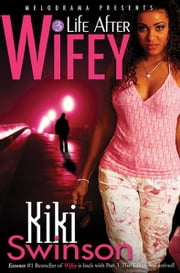 Life After Wifey ebook by Kiki Swinson