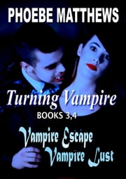 Turning Vampire 3,4 - Turning Vampire ebook by Phoebe Matthews