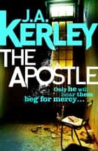 The Apostle (Carson Ryder, Book 12) ebook by J. A. Kerley