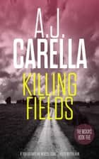 Killing Fields ebook by A.J. Carella