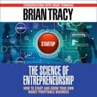 The Science of Entrepreneurship audiobook by Brian Tracy
