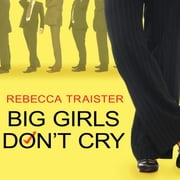 Big Girls Don't Cry - The Election that Changed Everything for American Women livre audio by Rebecca Traister